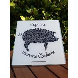 """Dessous de plat """"Copain comme cochon"""""""